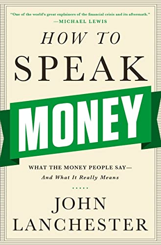 9780393243376: How to Speak Money: What the Money People Say--and What It Really Means