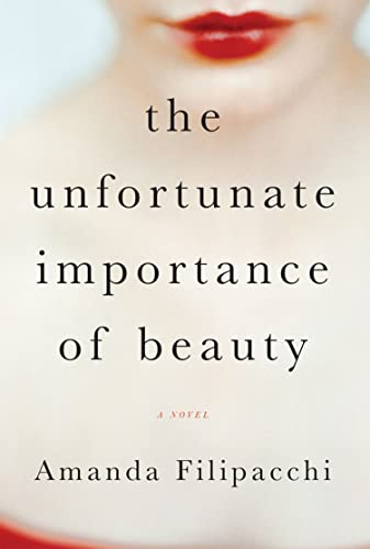 9780393243871: The Unfortunate Importance of Beauty: A Novel