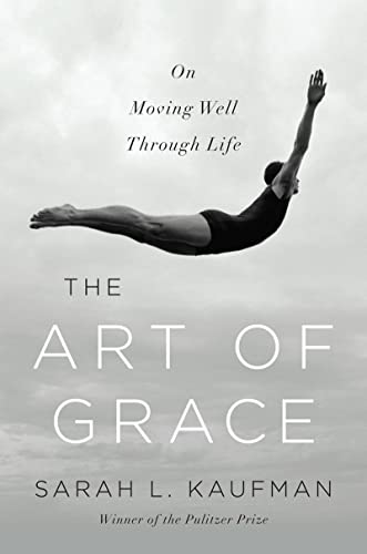 9780393243956: The Art of Grace: On Moving Well Through Life