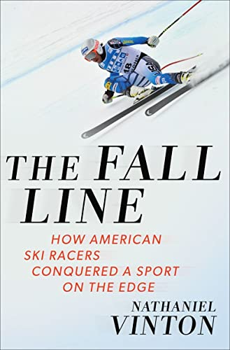 9780393244779: The Fall Line: How American Ski Racers Conquered a Sport on the Edge