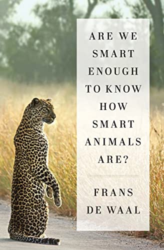 9780393246186: Are We Smart Enough to Know How Smart Animals Are?