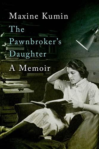 The Pawnbroker's Daughter - A Memoir: Kumin, Maxine