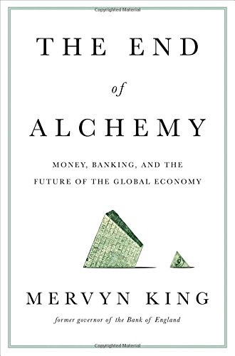 9780393247022: The End of Alchemy: Money, Banking, and the Future of the Global Economy