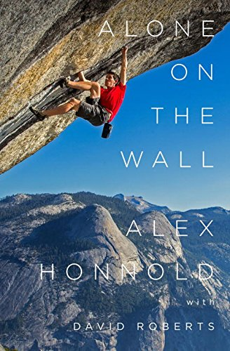 Alone on the Wall: Honnold, Alex; Roberts, David