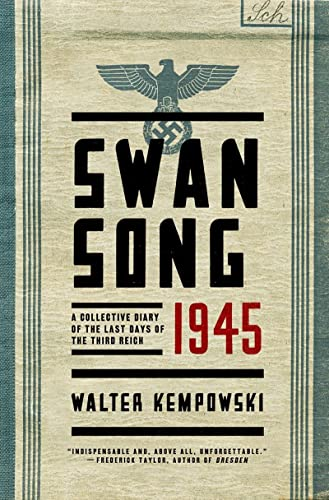9780393248159: Swansong 1945: A Collective Diary of the Last Days of the Third Reich