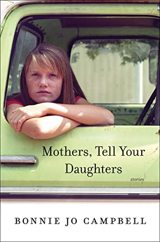 Mothers, Tell Your Daughters: Stories: Campbell, Bonnie Jo