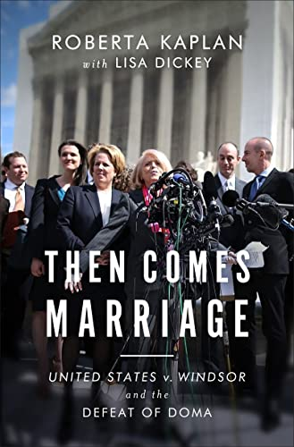 9780393248678: Then Comes Marriage: United States v. Windsor and the Defeat of DOMA