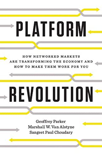 9780393249132: Platform Revolution: How Networked Markets Are Transforming the Economy - and How to Make Them Work for You