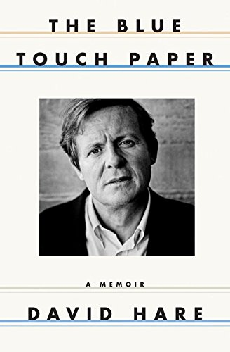 The Blue Touch Paper: A Memoir: Hare, David