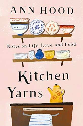 9780393249507: Kitchen Yarns: Notes on Life, Love, and Food