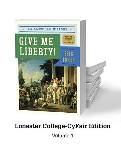 9780393250213: Give Me Liberty - Lonestar College CyFair Edition V1