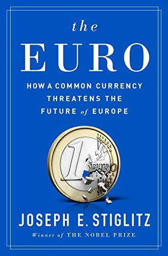 9780393254020: The Euro: How a Common Currency Threatens the Future of Europe