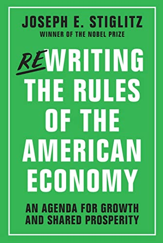 Rewriting the Rules of the American Economy: An Agenda for Growth and Shared Prosperity: Joseph E. ...