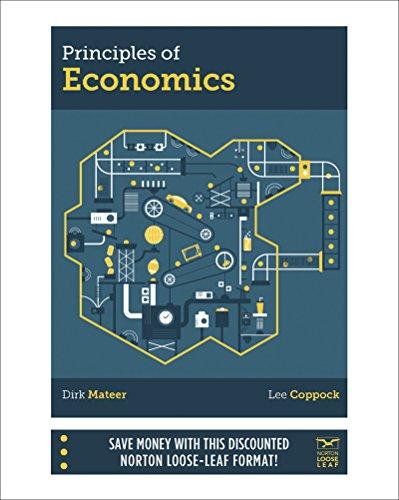 Principles of Economics - Loose Leaf Edition: Lee Coppock, Dirk