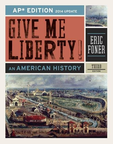 Give Me Liberty!: An American History (AP®: Foner, Eric