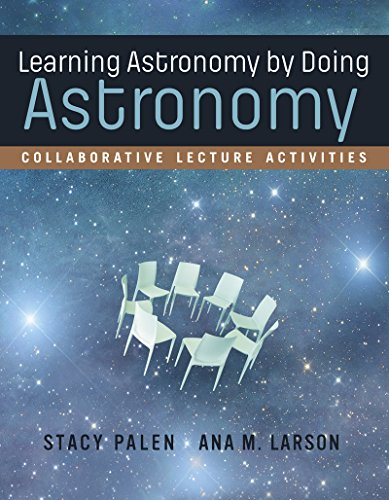 Learning Astronomy by Doing Astronomy: Collaborative Lecture Activities Format: Paperback: Stacy ...