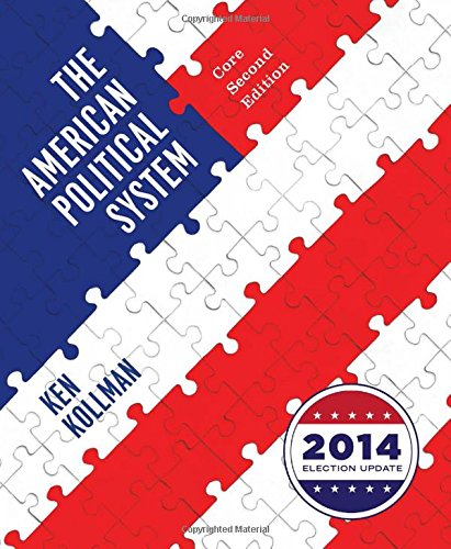 9780393264210: The American Political System (Core Second Edition (without policy chapters), 2014 Election Update)