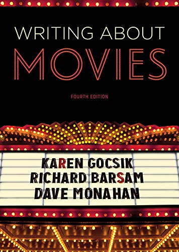 Writing About Movies (Fourth Edition): Gocsik, Karen; Monahan,