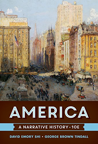 America: A Narrative History (Tenth Edition) (Vol.: Tindall, George Brown,
