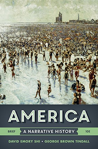 America: A Narrative History (Brief Tenth Edition): Tindall, George Brown,