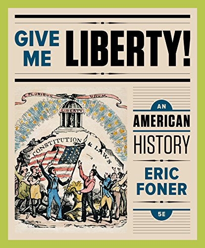 9780393283167: Give Me Liberty!: An American History (Fifth Edition) (Vol. One-Volume)