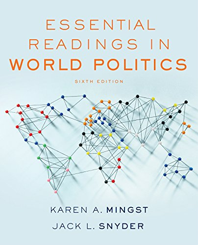 Essential Readings in World Politics (Sixth Edition): Mingst, Karen A.