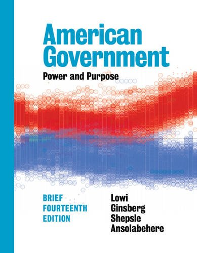 9780393283778: American Government: Power and Purpose (Brief Fourteenth Edition)