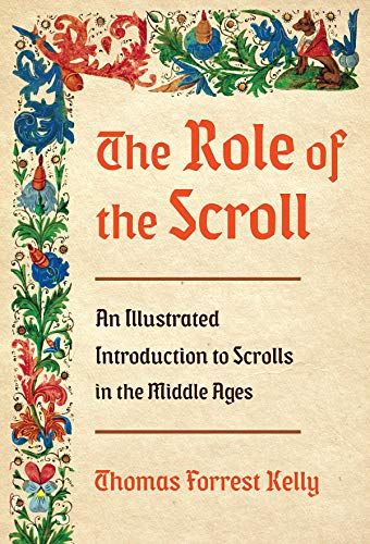 9780393285031: The Role of the Scroll: An Illustrated Introduction to Scrolls in the Middle Ages