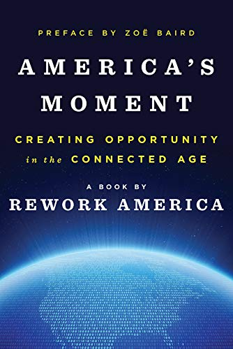 9780393285130: America's Moment: Creating Opportunity in the Connected Age