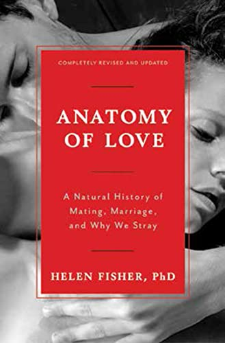 9780393285222: Anatomy of Love: A Natural History of Mating, Marriage, and Why We Stray