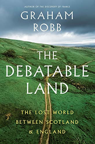 9780393285321: The Debatable Land: The Lost World Between Scotland and England