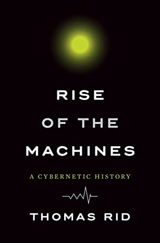 9780393286007: Rise of the Machines: A Cybernetic History