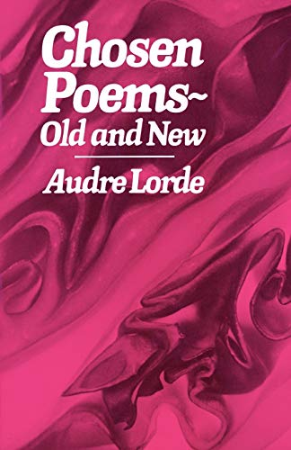 Chosen Poems, Old and New: Audre Lorde