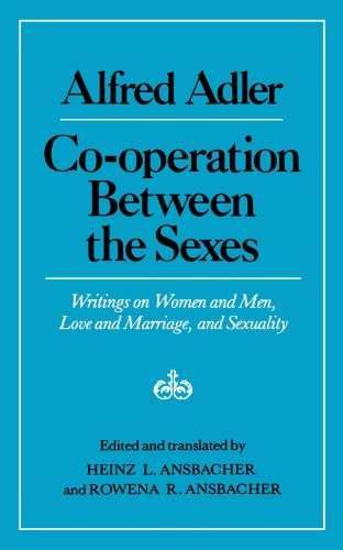 Cooperation Between the Sexes : Writings on: Alfred Adler; Heinz