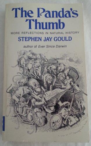 The Panda's Thumb: More Reflections in Natural History: Gould, Stephen Jay