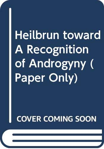 9780393300253: Heilbrun toward A Recognition of Androgyny (Paper Only)