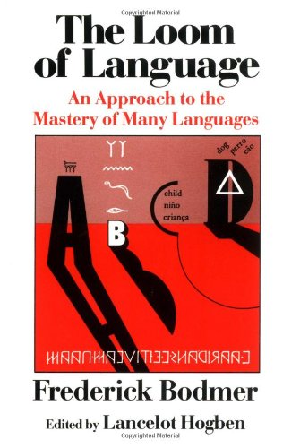 9780393300345: The Loom of Language: An Approach to the Mastery of Many Languages