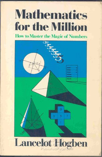 Mathematics for the Million: How to Master: Lancelot Hogben