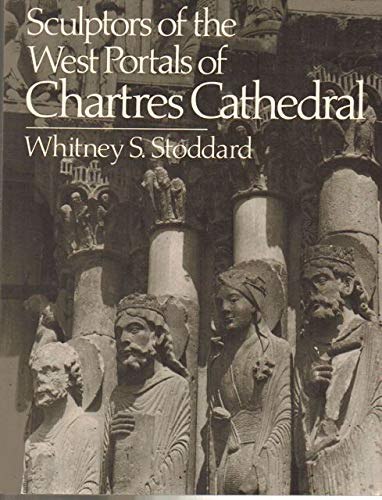 9780393300437: Sculptors of the West Portraits of Chartres Cathedral: Their Origins in Romanesque and Their Role in Chartrain Sculpture : Including the West Portals of Saint-Denis and Chartres, Harvard, 1952