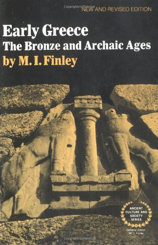 9780393300512: Early Greece: The Bronze and Archaic Ages (Ancient Culture and Society)