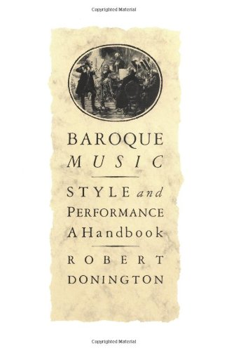 Baroque Music: Style and Performance: A Handbook: Donington, Robert