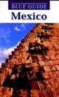 9780393300727: Blue Guide Mexico (Blue Guides)