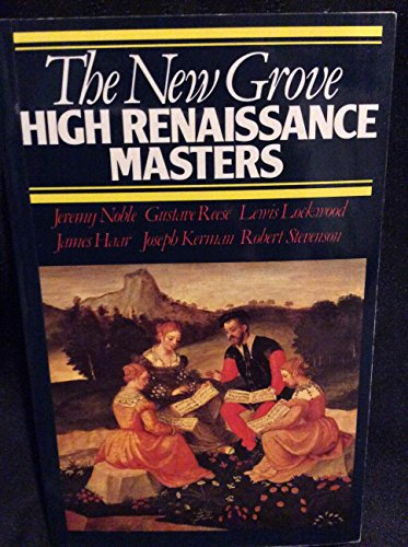The New Grove high Renaissance masters: Josquin,: Reese, Gustave, Stevenson,