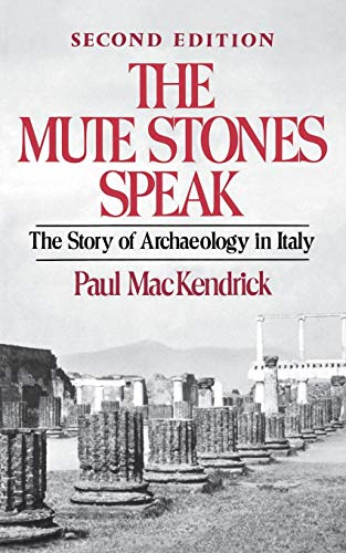 9780393301199: The Mute Stones Speak: The Story of Archaeology in Italy (Second Edition)
