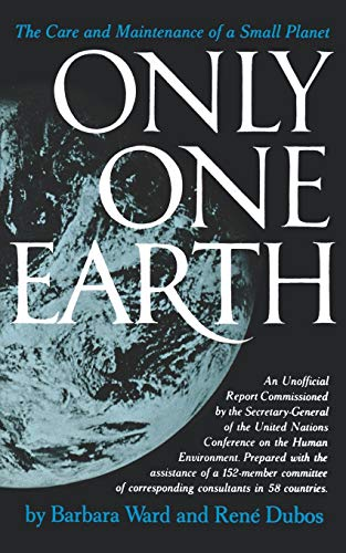 9780393301298: Only One Earth: The Care and Maintenance of a Small Planet