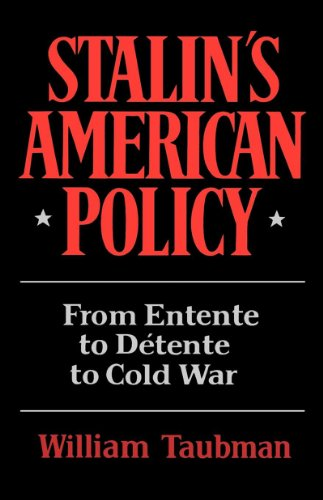 Stalin's American Policy : From Entente to: William Taubman