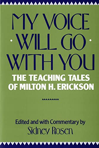 9780393301359: My Voice Will Go with You: The Teaching Tales of Milton H. Erickson