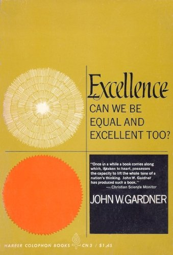 9780393301465: Excellence: Can We Be Equal and Excellent Too?