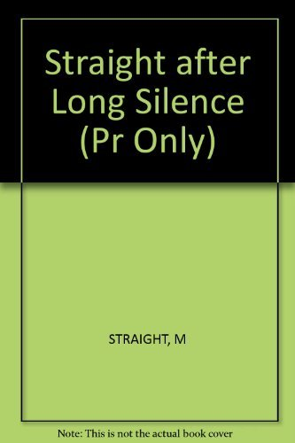 9780393301861: Straight after Long Silence (Pr Only)