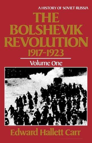 The Bolshevik Revolution, 1917-1923 (History of Soviet: Edward Hallett Carr